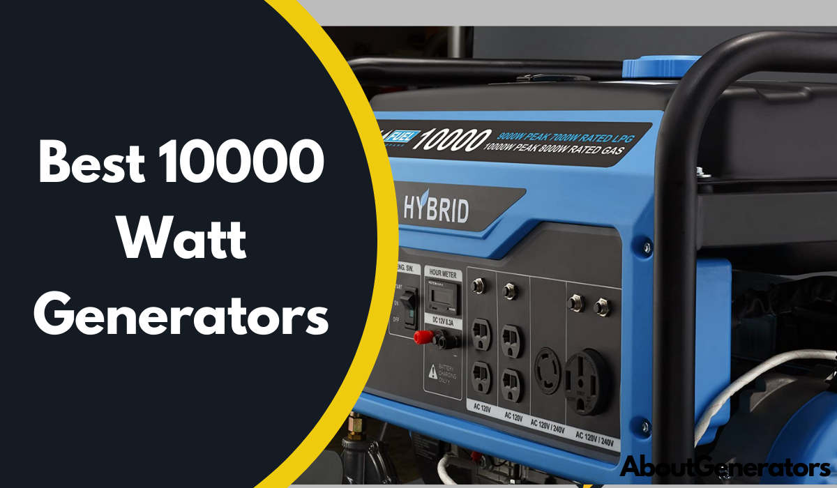 Best 10000 Watt Generators