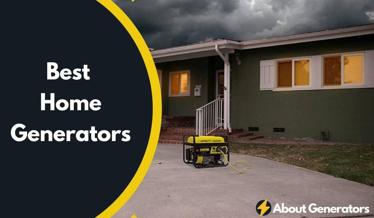 Best Home Generators